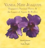 Vanda Miss Joaquim: Singapore's National Flower & The Legacy Of Agnes & Ridley